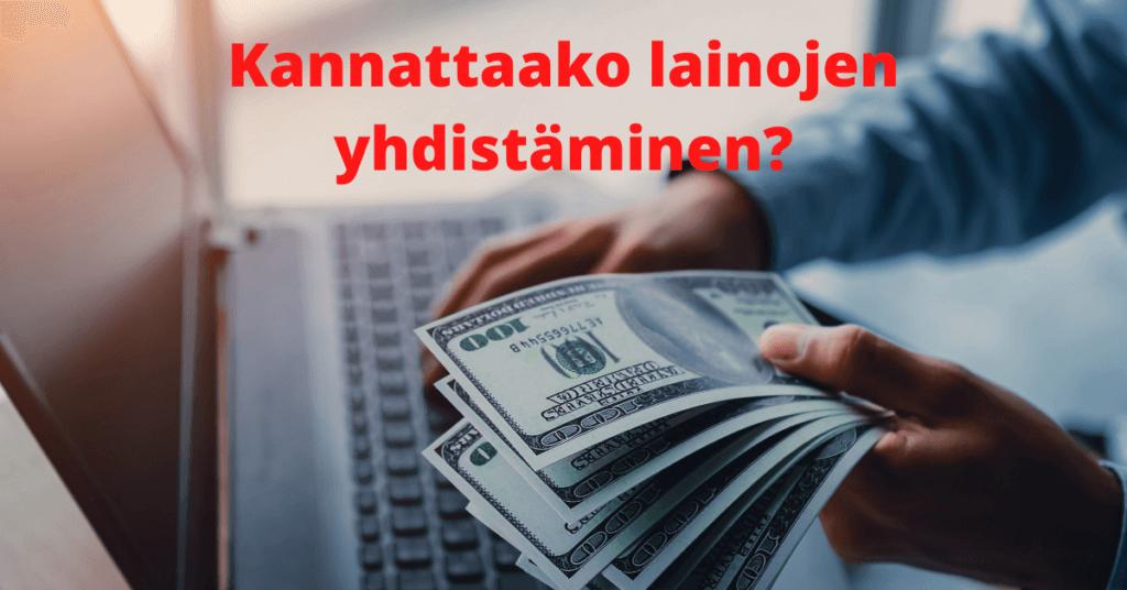 Kannattaako lainojen yhdistäminen